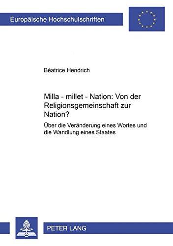 Milla - millet - Nation: Von der Religionsgemeinschaft zur Nation?: Béatrice Hendrich