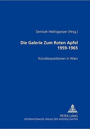 9783631504253: Die Galerie «Zum Roten Apfel» 1959-1965: Künstlerpositionen der 60er Jahre in Wien (German Edition)
