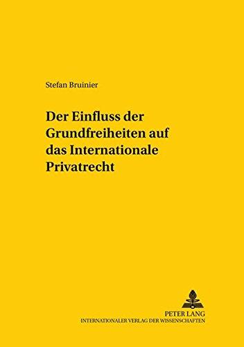 Der Einfluss der Grundfreiheiten auf das Internationale Privatrecht: Stefan Bruinier