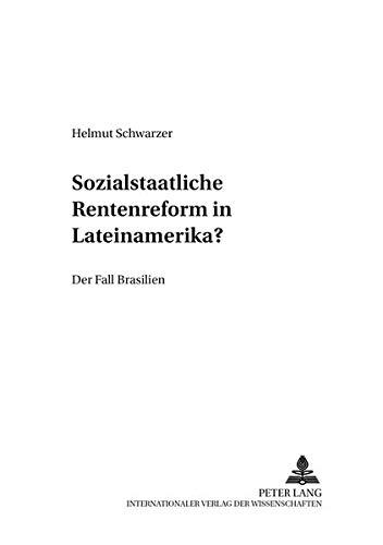 9783631505120: Sozialstaatliche Rentenreformen in Lateinamerika?: Der Fall Brasilien (Entwicklung und Finanzierung) (German Edition)
