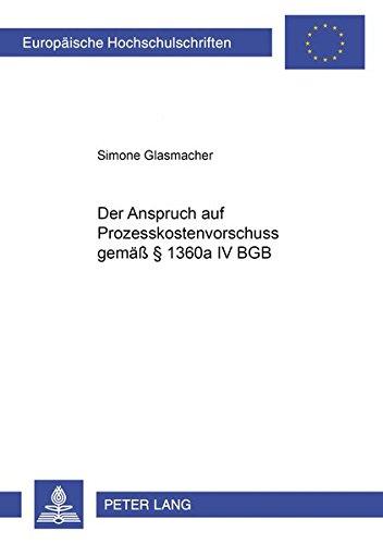 Der Anspruch auf Prozesskostenvorschuss gemäß § 1360a IV BGB: Glasmacher, Simone