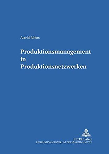 9783631505946: Produktionsmanagement in Produktionsnetzwerken (Schriften Zur Produktion,)