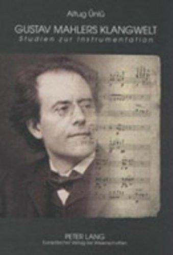 Gustav Mahlers Klangwelt: Altug Ünlü