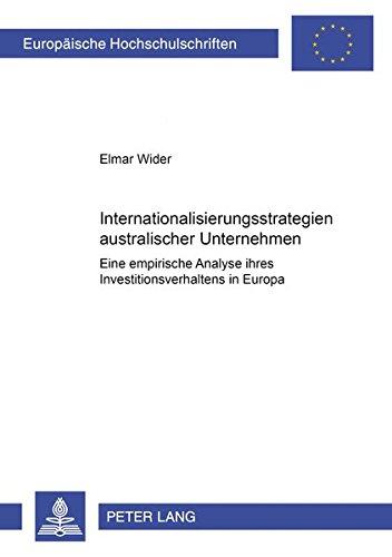 9783631506004: Internationalisierungsstrategien Australischer Unternehmen: Eine Empirische Analyse Ihres Investitionsverhaltens in Europa (Europaeische Hochschulschriften / European University Studie)