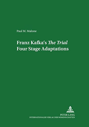 9783631506066: Franz Kafka's «The Trial»: Four Stage Adaptations (German Studies in Canada)