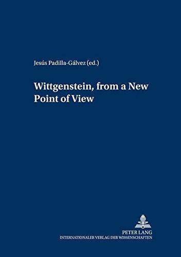 Wittgenstein, from a New Point of View: Padilla-Gálvez Jesús (ed.)
