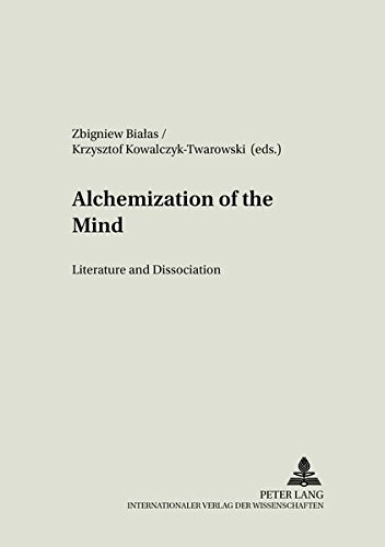 9783631506455: 13: Alchemization of the Mind: Literature and Dissociation (Literary and Cultural Theory)