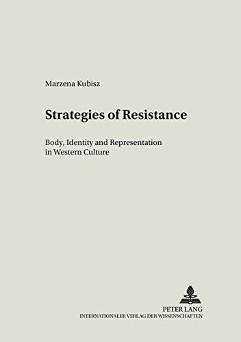Strategies of Resistance: v. 16: Body, Identity: Marzena Kubisz, Kubisz