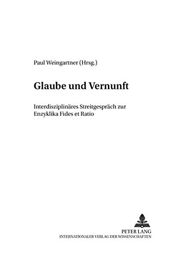 Glaube und Vernunft: Paul Weingartner