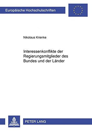 Interessenkonflikte Der Regierungsmitglieder Des Bundes Und Der Laender (Paperback): Nikolaus ...