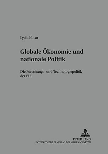 Globale Ökonomie und nationale Politik: Die Forschungs- und Technologiepolitik der EU (Arbeit - ...