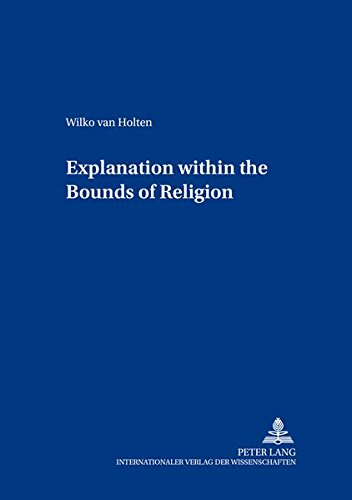 Explanation within the Bounds of Religion: Holten Wilko van