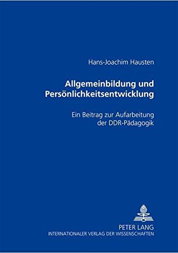 9783631508305: Allgemeinbildung und Persönlichkeitsentwicklung: Ein Beitrag zur Aufarbeitung der DDR-Pädagogik (German Edition)