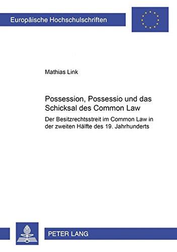 Possession, Possessio und das Schicksal des Common Law: Mathias Link
