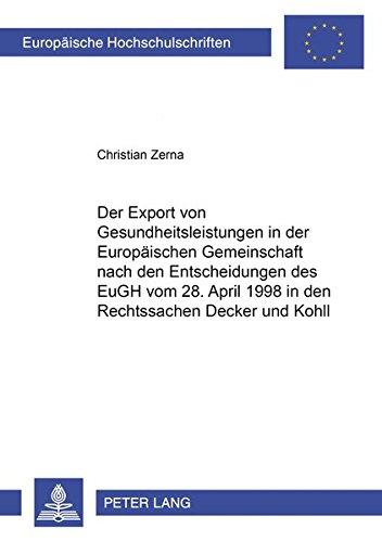 9783631508596: Der Export von Gesundheitsleistungen in der Europäischen Gemeinschaft nach den Entscheidungen des EuGH vom 28. April 1998 in den Rechtssachen 'Decker' ... / European University Studie)