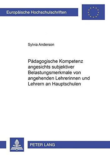9783631509203: Pädagogische Kompetenz angesichts subjektiver Belastungsmerkmale von angehenden Lehrerinnen und Lehrern an Hauptschulen (Europaeische Hochschulschriften / European University Studie)
