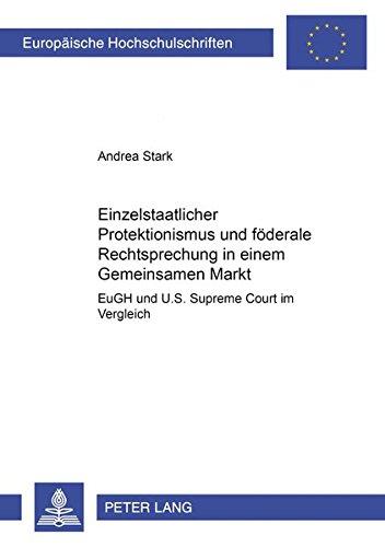 Einzelstaatlicher Protektionismus und föderale Rechtsprechung in einem: Stark, Andrea