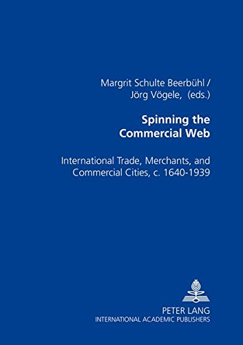 Spinning the Commercial Web International Trade, Merchants, and C: Schulte Beerb�hl Margit / V�g