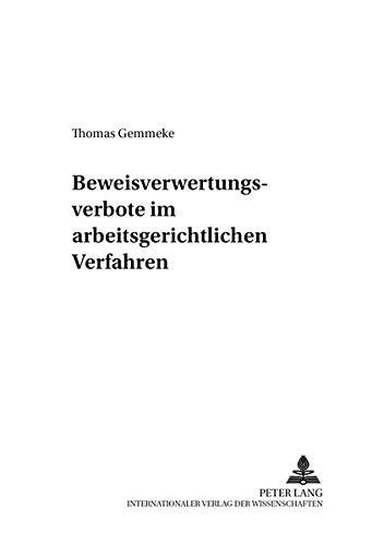 Beweisverwertungsverbote im arbeitsgerichtlichen Verfahren: Thomas Gemmeke