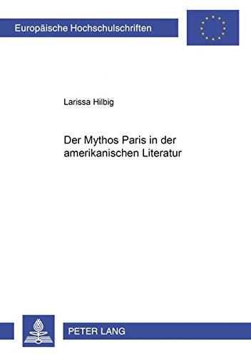 9783631510407: Der Mythos Paris In Der Amerikanischen Literatur