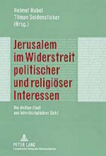 9783631510575: Jerusalem im Widerstreit politischer und religiöser Interessen: Die