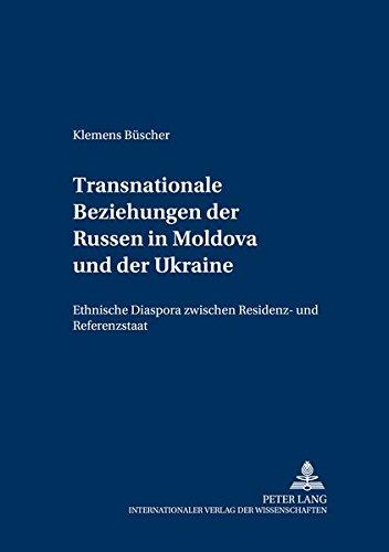 Transnationale Beziehungen der Russen in Moldova und der Ukraine: Klemens Büscher