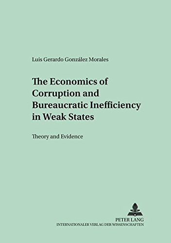 9783631511367: The Economics of Corruption and Bureaucratic Inefficiency in Weak States: Theory and Evidence (Kollektive Entscheidungen, Wirtschaftspolitik und öffentliche Finanzen)