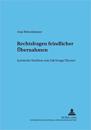 9783631511749: Rechtsfragen feindlicher Übernahmen: Juristische Nachlese zum Fall Krupp/Thyssen (Frankfurter wirtschaftsrechtliche Studien) (German Edition)