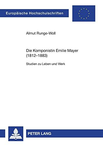 Die Komponistin Emilie Mayer (1812-1883): Almut Runge-Woll