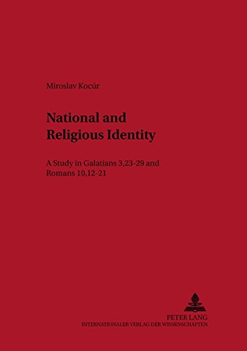 National and Religious Identity A Study in Galatians 3,23-29 and: Kocur Miroslav