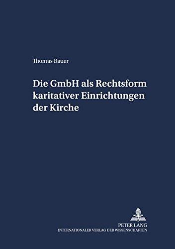 Die GmbH als Rechtsform karitativer Einrichtungen der Kirche: Thomas Bauer