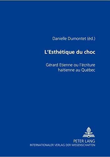L'Esthétique du choc Gérard Etienne ou l'écriture haitienne au Qu: ...