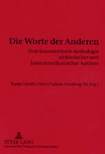 9783631514740: Die Worte der Anderen: Eine kommentierte Anthologie afrikanischer und lateinamerikanischer Autoren Texte von und für Karsten Garscha (German Edition)
