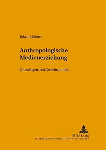 9783631514788: Anthropologische Medienerziehung: Grundlagen Und Gesichtspunke (Studien Zur Bildungsreform)