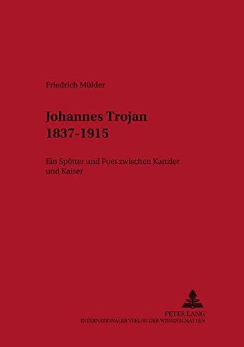 9783631514955: Johannes Trojan 1837–1915: Ein Spötter und Poet zwischen Kanzler und Kaiser (Bremer Beiträge zur Literatur- und Ideengeschichte) (German Edition)