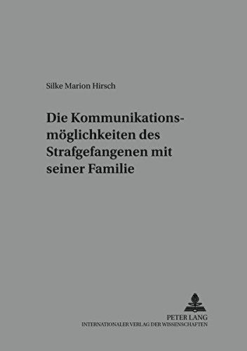 9783631515075: Die Kommunikationsmöglichkeiten Des Strafgefangenen Mit Seiner Familie: 13 (Würzburger Schriften Zur Kriminalwissenschaft)