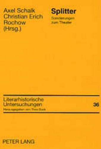 9783631515211: Splitter: Sondierungen Zum Theater Mit Beitragen Von Berna Ercan Und Reiner Schweinfurth