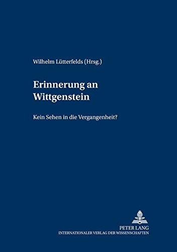 """Erinnerung an Wittgenstein «kein Sehen in die Vergangenheit»?"""": Lütterfelds, ..."""