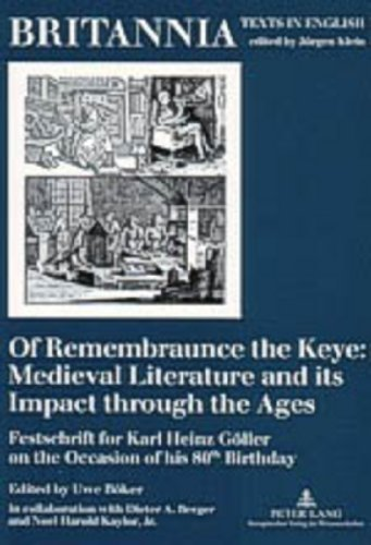9783631515525: Of Remembraunce the Keye: Medieval Literature and its Impact through the Ages: Festschrift for Karl Heinz Göller on the Occasion of his 80 th Birthday (Britannia)