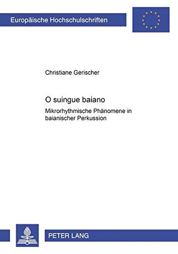 O suingue baiano - Mikrorhythmische Phänomene in baianischer Perkussion: Christiane Gerischer