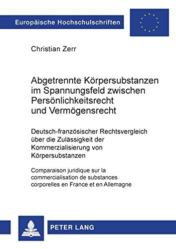 Abgetrennte Körpersubstanzen im Spannungsfeld zwischen Persönlichkeitsrecht und Verm&ouml...