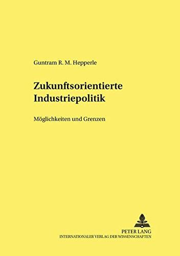 Zukunftsorientierte Industriepolitik: Guntram R. M