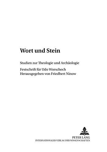 Wort und Stein Studien zur Theologie und Archäologie: Ninow Friedbert (Hrsg.)