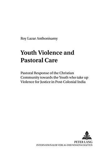 Youth Violence and Pastoral Care Pastoral Response of the Christi: Anthonisamy Roy Lazar