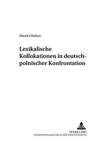 9783631516638: Lexikalische Kollokationen in deutsch-polnischer Konfrontation (Danziger Beiträge zur Germanistik) (German Edition)