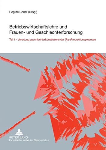 Betriebswirtschaftslehre und Frauen- und Geschlechterforschung: Regine Bendl
