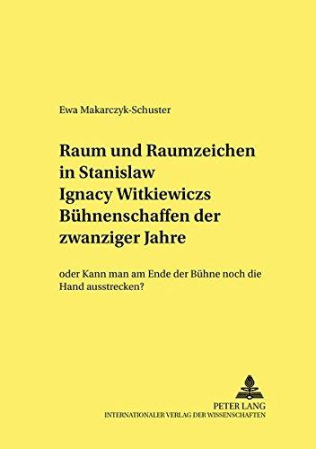 Raum und Raumzeichen in Stanisław Ignacy Witkiewiczs: Ewa Makarczyk-Schuster