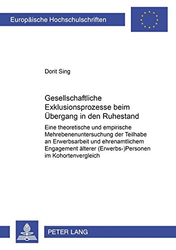 9783631517932: Gesellschaftliche Exklusionsprozesse Beim Uebergang in Den Ruhestand: Eine Theoretische Und Empirische Mehrebenenuntersuchung Der Teilhabe an ... / European University Studie)