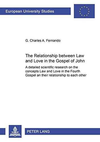 9783631517970: The Relationship between «Law» and «Love» in the Gospel of John: A detailed Scientific Research on the Concepts of «Law» and «Love» in the Fourth ... / Publications Universitaires Européennes)