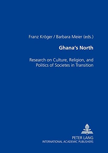 9783631518014: Ghana's North: Research on Culture, Religion, and Politics of Societies in Transition